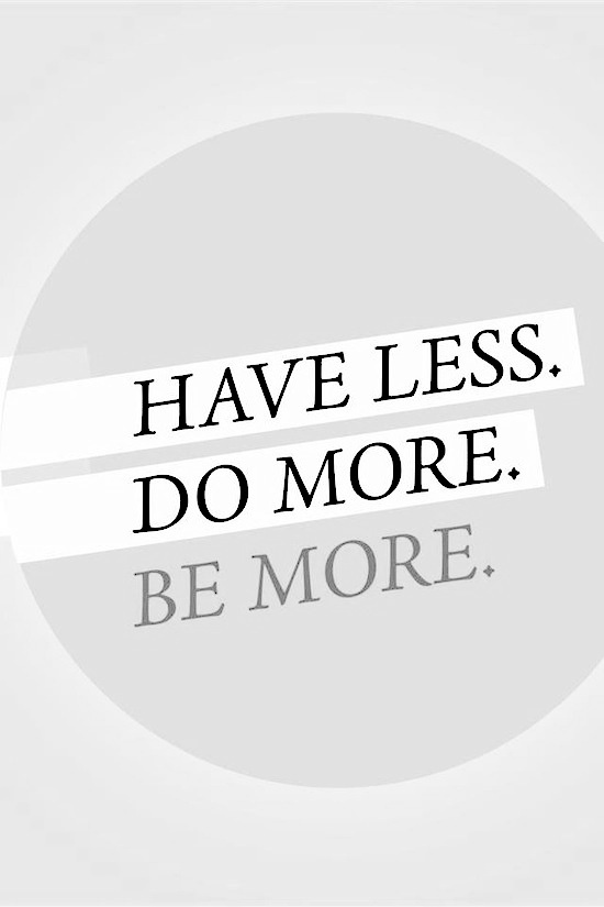 have-less-be-more