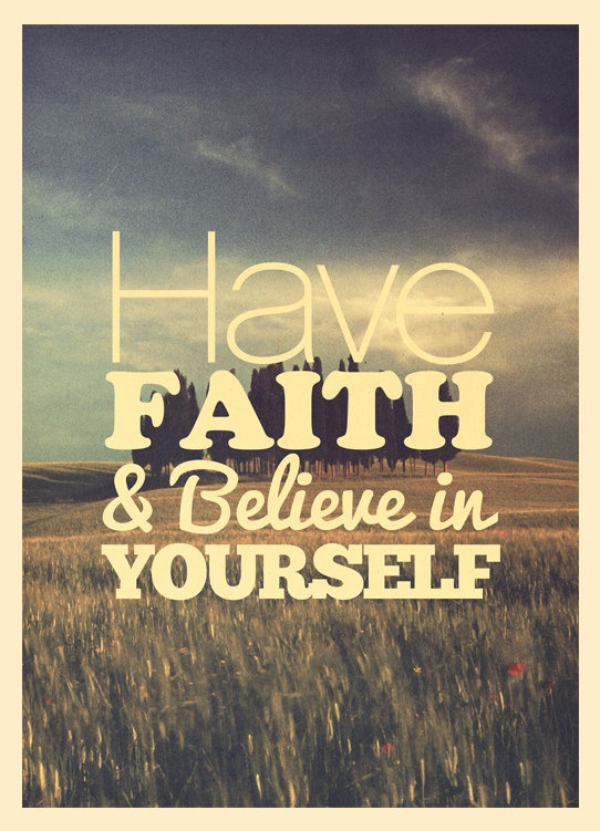 have-faith-and-believe-in-yourself